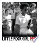 Little Rock girl 1957 : how a photograph changed the fight for integration /