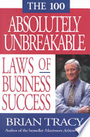 The 100 absolutely unbreakable laws of business success /