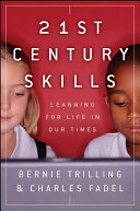 21st century skills : learning for life in our times /