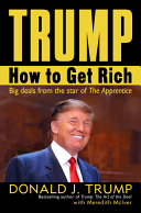 Trump : how to get rich /