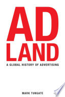 Adland : a global history of advertising / Mark Tungate.
