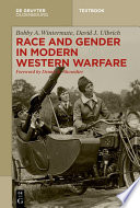 Race and gender in modern western warfare /