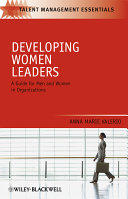 Developing women leaders : a guide for men and women in organizations /