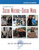 Introduction to social welfare and social work : the U.S. in global perspective /