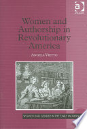 Women and authorship in revolutionary America /