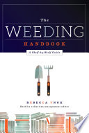 The weeding handbook : a shelf-by-shelf guide /