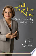 All together now : vision, leadership, and wellness /