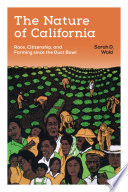 The nature of California : race, citizenship, and farming since the Dust Bowl /