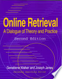 Online retrieval : a dialogue of theory and practice /