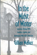In the midst of winter : systemic therapy with families, couples, and individuals with AIDS infection /