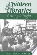 Children & libraries : getting it right /