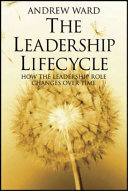 The leadership lifecycle : matching leaders to evolving organizations /