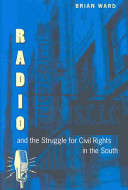Radio and the struggle for civil rights in the South /