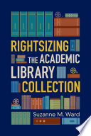 Rightsizing the academic library collection /