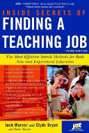 Inside secrets of finding a teaching job : the most effective search methods for both new and experienced educators /