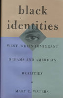 Black identities : West Indian immigrant dreams and American realities /