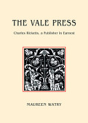 The Vale Press : Charles Ricketts, a publisher in earnest /