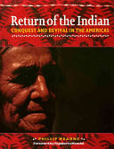 Return of the Indian : conquest and revival in the Americas /