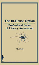 The in-house option : professional issues of library automation /