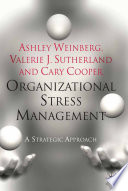 Organizational stress management a strategic approach /