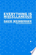 Everything is miscellaneous : the power of the new digital disorder /