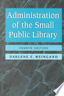 Administration of the small public library /