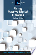 Using massive digital libraries : a LITA guide /