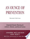 An ounce of prevention : integrated disaster planning for archives, libraries, and record centres /