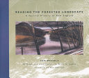 Reading the forested landscape : a natural history of New England /