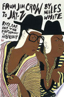 From Jim Crow to Jay-Z : race, rap, and the performance of masculinity /