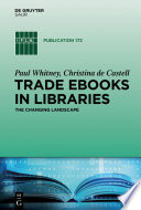 Trade ebooks in libraries : the changing landscape /