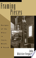 Framing pieces : designs of the gloss in Joyce, Woolf, and Pound /