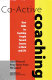 Co-active coaching : new skills for coaching people toward success in work and life /