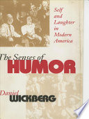 The senses of humor : self and laughter in modern America /