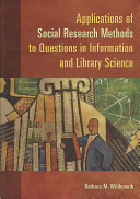 Applications of social research methods to questions in information and library science /