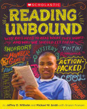 Reading unbound : why kids need to read what they want-and why we should let them /