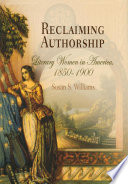 Reclaiming authorship : literary women in America, 1850-1900 /