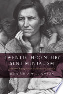 Twentieth-century sentimentalism : narrative appropriation in American literature /