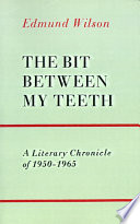 The bit between my teeth : a literary chronicle of 1950-1965 /