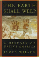 The earth shall weep : a history of Native America /