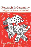 Research is ceremony : indigenous research methods /