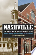 Nashville in the new millennium : immigrant settlement, urban transformation, and social belonging /