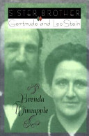 Sister brother : Gertrude and Leo Stein /