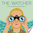 The watcher : Jane Goodall's life with the chimps /