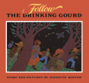 Follow the drinking gourd /