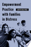 Empowerment practice with families in distress /