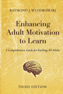 Enhancing adult motivation to learn a comprehensive guide for teaching all adults /