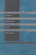 An overview of writing assessment : theory, research, and practice /
