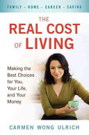 The real cost of living : making the best choices for you, your life, and your money /