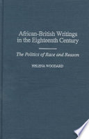 African-British writings in the eighteenth century : the politics of race and reason /